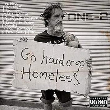 Go Hard Or Go Homeless