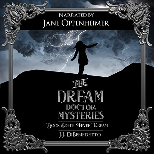 Fever Dream     Dream Series, Book 9              By:                                                                                                                                 J.J. DiBenedetto                               Narrated by:                                                                                                                                 Jane Oppenheimer                      Length: 9 hrs and 28 mins     4 ratings     Overall 4.0
