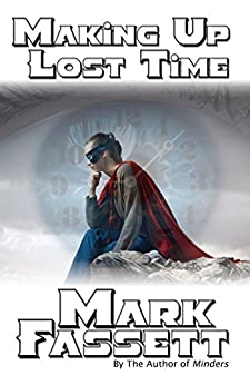 Making Up Lost Time by [Mark Fassett]
