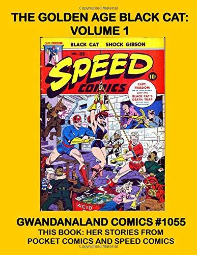 The Golden Age Black Cat: Volume 1: Gwandanaland Comics...