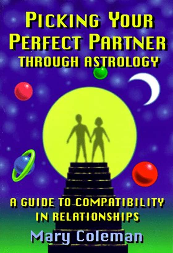 Picking Your Perfect Partner Through Astrology:: A Guide to Compatibility in Relationships