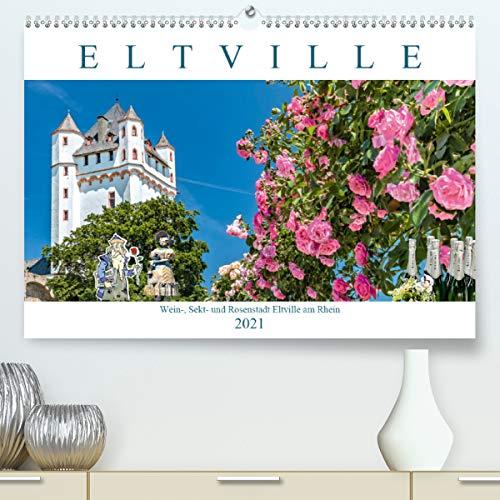Eltville am Rhein - Wein, Sekt, Rosen (Premium, hochwertiger DIN A2 Wandkalender 2021, Kunstdruck in Hochglanz)