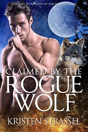 Claimed by the Rogue Wolf (The Real Werewives of Sawtooth Forest Book 1) (English Edition)