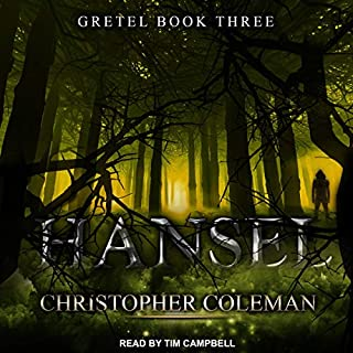 Hansel     Gretel Series, Book 3              By:                                                                                                                                 Christopher Coleman                               Narrated by:                                                                                                                                 Tim Campbell                      Length: 6 hrs and 13 mins     Not rated yet     Overall 0.0