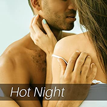 Hot Night – Sensual New Age Music, Sex Music, Erotic Lounge, Ambient Music, Relaxation for Two