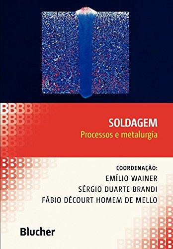 Soldagem: Processos e Metalurgia