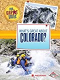 What s Great about Colorado? (Our Great States)