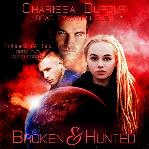 Broken & Hunted Audiobook By Charissa Dufour cover art