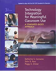 Technology Integration for Meaningful Classroom Use: A Standards-Based Approach (Mindtap Course List)