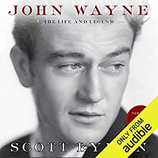 John Wayne     The Life and Legend              By:                                                                                                                                 Scott Eyman                               Narrated by:                                                                                                                                 John McLain                      Length: 25 hrs and 58 mins     497 ratings     Overall 4.5
