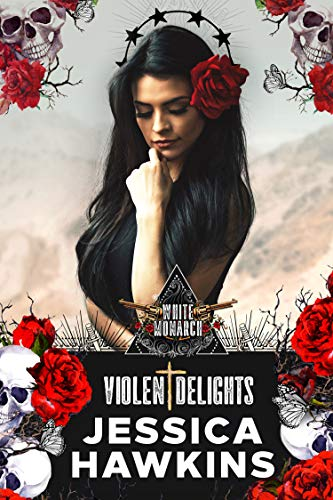 Violent Delights (White Monarch Book 1)