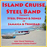 Island Cruise Steel Band Presents Steel Drums & Songs of Jamaica and Trinidad for Your Tropical Caribbean...