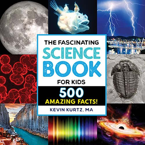 The Fascinating Science Book for Kids: 500 Amazing Facts! (Fascinating Facts)
