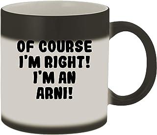 Of Course I`m Right! I`m An Arni! - 11oz Ceramic Color Changing Mug, Matte Black