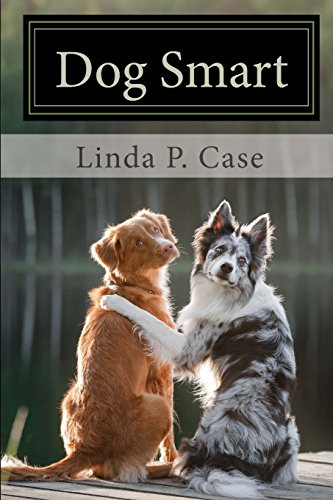 Dog Smart: Evidence-based Training with The Science Dog