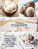 DULCES VEGANOS: 250 Recetas Veganas Dulces. Con Explicación Paso a Paso y Secretos de Cocina Imperdibles