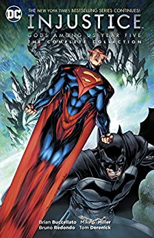 Injustice: Gods Among Us: Year Five - The Complete Collection (Injustice: Gods Among Us (2013-2016)) by [Brian Buccellato, Bruno Redondo, Iban Coello, Mike S. Miller, Tom Derenick, , Xermanico, Marco Santucci]