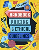 Graphic Artists Guild Handbook, 16th Edition: Pricing & Ethical Guidelines