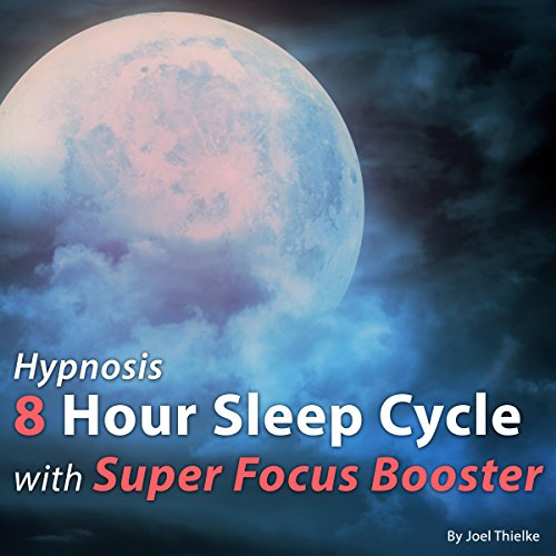 Hypnosis 8 Hour Sleep Cycle with Super Focus Booster audiobook cover art