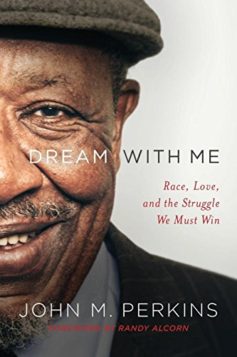 Download Dream With Me: Race, Love, and the Struggle We Must Win 0801075866