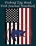 Fishing Log Book Fish Journal Notebook: Fishing Journal For Men, Blog Journal Bass Fishing Books For...