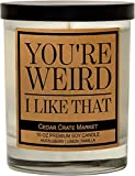 You're Weird I Like That, Kraft Label Scented Soy Candle, Huckleberry, Lemon, Vanilla, 10 Oz. Glass Jar Candle, Made in The USA, Decorative Candles, Funny and Sassy Gifts