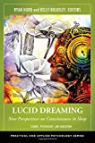 Image of Lucid Dreaming: New Perspectives on Consciousness in Sleep 2V: Lucid Dreaming [2 volumes]: New Perspectives on Consciousness in Sleep (Practical and Applied Psychology)