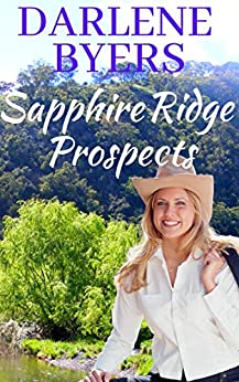 Sapphire Ridge Prospects: (Willow Banks Series - Book 1) by [Darlene Byers]
