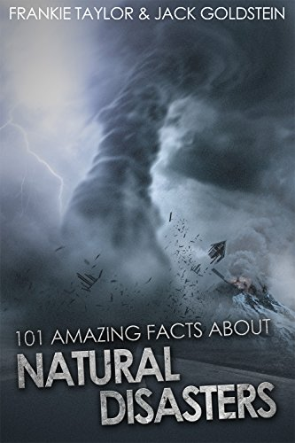 101 Amazing Facts about Natural Disasters (English Edition)