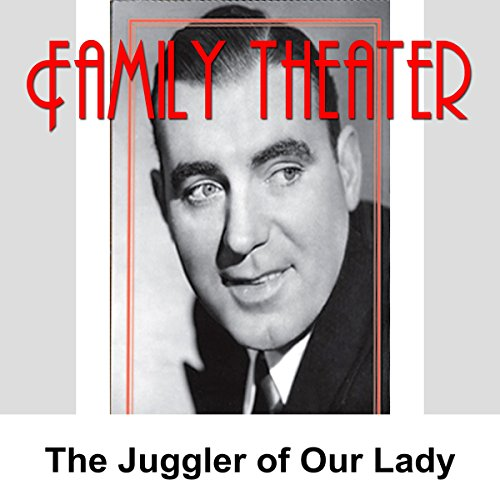 Family Theater: The Juggler of Our Lady audiobook cover art