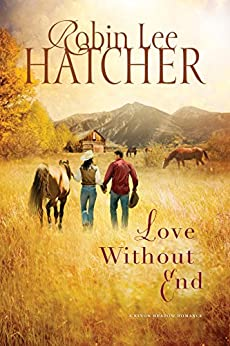 Love Without End (A King's Meadow Romance Book 1) by [Robin Lee Hatcher]