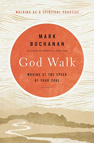 Compare Textbook Prices for God Walk: Moving at the Speed of Your Soul  ISBN 9780310293668 by Buchanan, Mark