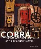 Cobra: The Last Avant-Garde Movement of the Twentieth Century