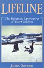 Lifeline: The Religious Upbringing of Your Children