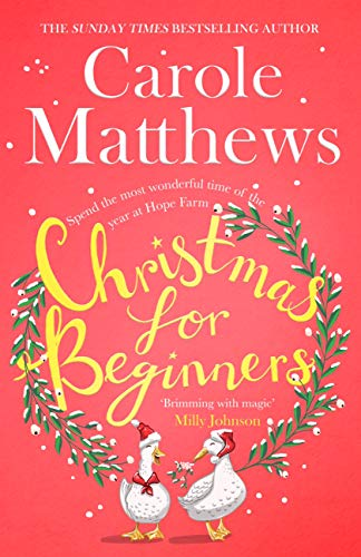 Christmas for Beginners: Fall in love with the ultimate festive read from the Sunday Times bestseller by [Carole Matthews]