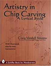 Artistry in Chip Carving: A Lyrical Style (Schiffer Book for Woodcarvers)