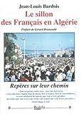 Le sillon des Français en Algérie (Vérités pour lhistoire)