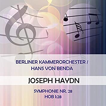 Berliner Kammerorchester / Hans Von Benda Play: Joseph Haydn: Symphonie NR. 28, Hob I:28 (Live)