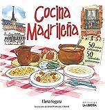 Cocina madrileña. 50 recetas tradicionales. 50 curiosidades gastronómicas