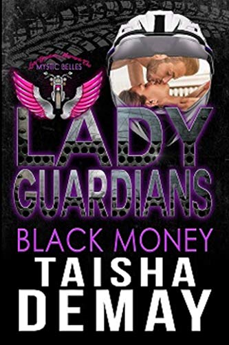 Book: Lady Guardians - Black Money (Mystic Belles) by Taisha Demay