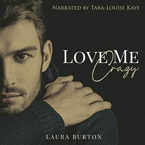 Love Me, Crazy Audiobook By Laura Burton cover art