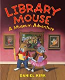 Image of Library Mouse: A Museum Adventure (Library Mouse, 4)