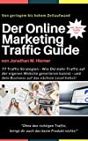 Der Online Marketing Traffic Guide: 77 Affiliate Marketing Traffic Strategien (Empfehlungsmarketing Guideline)