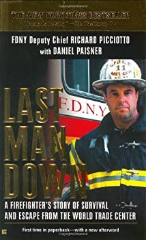 Last Man Down  A Firefighter s Story of Survival and Escape from the World Trade Center by Picciotto Richard Paisner Daniel [MassMarket 2003/5/6 ]