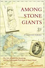 Among Stone Giants: The Life of Katherine Routledge and Her Remarkable Expedition to Easter Island (Lisa Drew Books)
