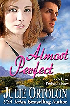 Almost Perfect (Perfect Trilogy Book 1) by [Julie Ortolon]