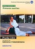 Pruebas Libres para la obtención del título de Técnico de Farmacia y Parafarmacia: Primeros auxilios. Ciclo Formativo de Grado Medio: Farmacia y Parafarmacia (Pp - Practico Profesional)