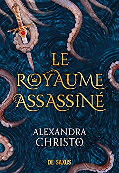 Le royaume assassiné par [Alexandra Christo, Emmanuel Pettini]