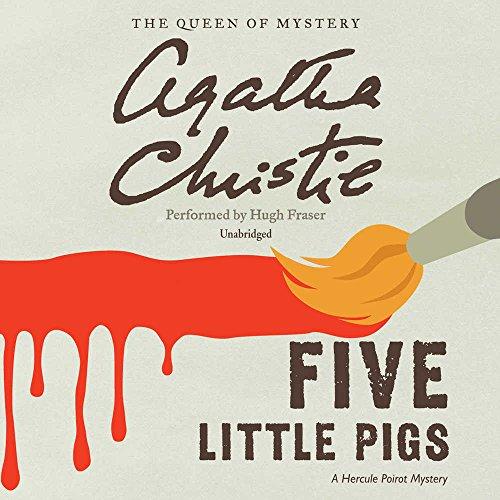Five Little Pigs: A Hercule Poirot Mystery (Hercule Poirot Mysteries) (Hercule Poirot Mysteries (Audio))