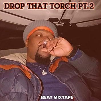 Drop That Torch Pt.2 Beat Mixtape